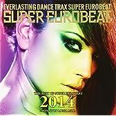 THE BEST OF SUPER EUROBEAT 2014 -NON STOP MEGA MIX-