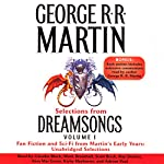 Dreamsongs, Volume I (Unabridged Selections) | George R. R. Martin