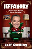 Jeff Stelling Jeffanory: Stories from Beyond Soccer Saturday: Stories from Beyond the Videprinter