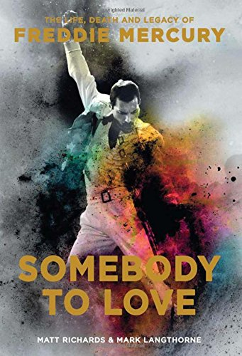 somebody-to-love-the-life-death-and-legacy-of-freddie-mercury