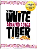 Aravind Adiga The White Tiger: A Novel