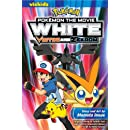 Pokémon the Movie: White: Victini and Zekrom (Pokemon)