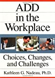 img - for By Kathleen Nadeau - Add in the Workplace: Choices, Changes, and Challenges: 1st (first) Edition book / textbook / text book