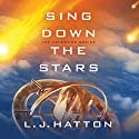 Sing Down the Stars: Sing Down the Stars, Book 1 Audiobook by Laura Hatton Narrated by Suzanne Elise Freeman