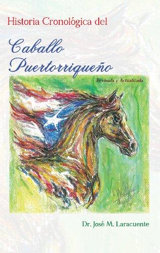 Historia Cronolaogica del Caballo Puertorriqueano (Spanish Edition)