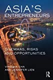 Asia's Entrepreneurs: Dilemmas, Risks and Opportunities