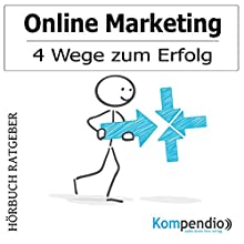 Online Marketing: 4 Wege zum Erfolg Hörbuch von Daniela Nelz Gesprochen von: Michael Freio Haas