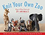 Knit Your Own Zoo: Easy-to-Follow Pat...