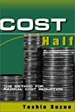 img - for Cost Half: The Method for Radical Cost Reduction Hardcover - July 10, 2002 book / textbook / text book