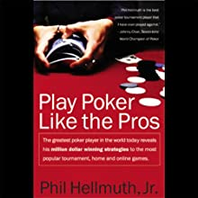 Play Poker Like the Pros (       UNABRIDGED) by Phil Hellmuth Narrated by Phil Hellmuth