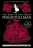 Philip Pullman The Ruby in the Smoke (A Sally Lockhart Mystery)