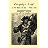 Campaign of 1776: The Road to Trenton ~ Gregory T. Edgar