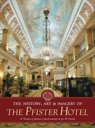 The History, Art & Imagery of the Pfister Hotel