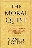 The Moral Quest (0851114873) by Stanley J. Grenz