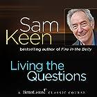 Living the Questions Vortrag von Sam Keen Gesprochen von: Sam Keen