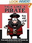 Talk Like a Pirate - Pirate Words, Ph...