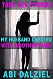 My Husband Cheated... With Another MAN! (True Sex Stories)
