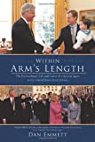 Within Arm's Length: The Extraordinary Life and Career of a Special Agent in the United States Secret Service