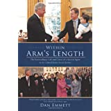 Within Arm's Length: The Extraordinary Life and Career of a Special Agent in the United States Secret Service ~ Dan Emmett
