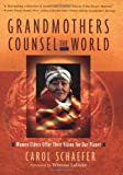 img - for By Carol Schaefer Grandmothers Counsel the World: Women Elders Offer Their Vision for Our Planet book / textbook / text book