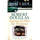 Staying On Past the Terminus (18 Dalbeattie Street 2)by Robert Douglas
