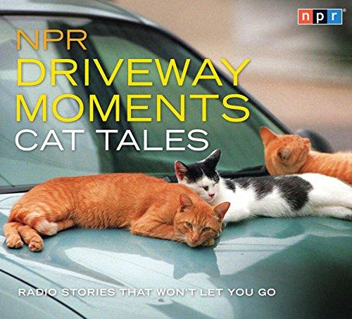 npr-driveway-moments-cat-tales-radio-stories-that-wont-let-you-go