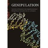"""Genipulation: Gentechnik und Manipulation in der zeitgen�ssischen Kunstvon """"Dolores Denaro"""""""