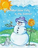Sometimes Snow Falls in the Summer