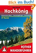 Hochkönig. Steinernes Meer - Tennengebirge - Steinberge. 57 Touren