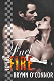 Fuel To The Fire (New Adult Contemporary Romance)