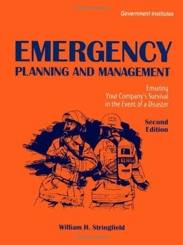 Emergency Planning and Management: Ensuring Your Company's Survival in the Event of a Disaster