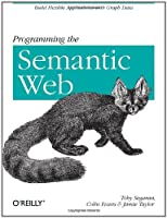 Programming the Semantic Web Front Cover