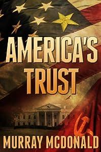(FREE on 11/13) America's Trust by Murray McDonald - http://eBooksHabit.com