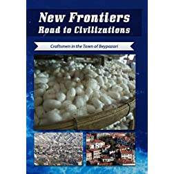 New Frontiers Road to Civilizations Craftsmen in the Town of Beypazari