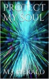 img - for Protect My Soul (Protector Series Book 1) book / textbook / text book
