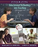 Integrating Educational Technology into Teaching 5TH EDITION