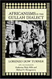 img - for Africanisms in the Gullah Dialect (Southern Classics (Univ of South Carolina)) by Lorenzo Dow Turner (2002-05-01) book / textbook / text book