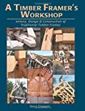 A Timber Framer's Workshop: Joinery, Design & Construction of Traditional Timber Frames - 188926900X