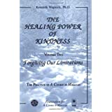 The Healing Power of Kindness, Vol. 2: Forgiving Our Limitations ~ Kenneth Wapnick
