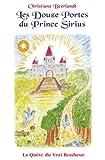 echange, troc Christiane Beerlandt - Les Douze Portes du Prince Sirius - La Quête du Vrai Bonheur