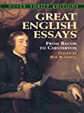 Great English Essays: From Bacon to Chesterton (Thrift Edition)