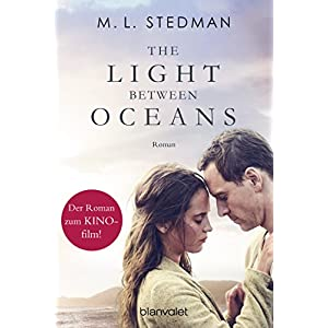 The Light Between Oceans: Das Licht zwischen den Meeren - Roman