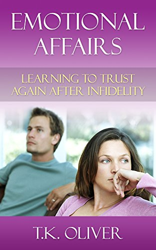 Emotional Affairs: Learning to trust again after infidelity