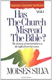 Has the Church Misread the Bible? The History of Interpretation in the Light of Current Issues (0310409217) by Silva, Moises