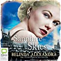 Sapphire Skies (       UNABRIDGED) by Belinda Alexandra Narrated by Caroline Lee
