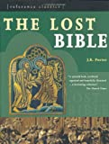 Lost Bible (1844838919) by Porter, J. R.