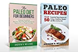 Paleo Box Set: Paleo Diet for Beginners & Paleo Recipes: An Ideal 7-Day Paleo Diet Plan For Beginners with Top 50 Paleo Recipes (Paleo, Paleo Diet, Paleo Recipes, Weight Loss)