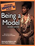 The Complete Idiot's Guide to Being a Model, 2nd Edition