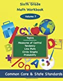 Sixth Grade Math Volume 7: Measures of Central Tendency, Line Plots, Circle Graphs, Probability