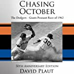 Chasing October: The Giants - Dodgers Pennant Race of 1962 | David Plaut